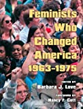 Feminists Who Changed America, 1963-1975