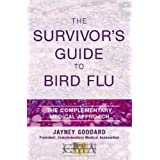 The Survivor's Guide to Bird Flu: The Complementary Medical Approachby Jayney Goddard