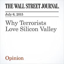 Why Terrorists Love Silicon Valley (       UNABRIDGED) by L. Gordon Crovitz Narrated by Ken Borgers