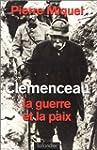 Clemenceau : La guerre et la paix