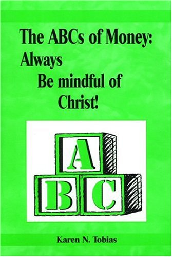 The ABCs of Money : Always Be Mindful of Christ!