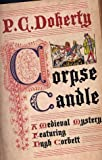 Corpse Candle: A Medieval Mystery Featuring Hugh Corbett (0312300875) by Doherty, P. C.