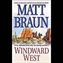 Windward West Audiobook by Matt Braun Narrated by George Guidall