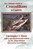 The Ultimate Guide to Crocodilians in Captivity