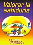 Valorar La Sabiduria (Spanish Edition)