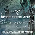 The Spook Lights Affair: A Carpenter and Quincannon Mystery, Book 2 (       UNABRIDGED) by Marcia Muller, Bill Pronzini Narrated by Meredith Mitchell, Mark Peckham