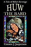 img - for Huw the Bard: A Tale of Billy's Revenge by Connie J Jasperson (2014-04-05) book / textbook / text book
