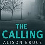 The Calling: DC Goodhew, Book 3 (       UNABRIDGED) by Alison Bruce Narrated by Jonathan Broadbent