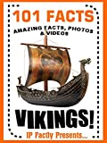 101 Facts... Vikings! (101 History Facts for Kids Book 8)