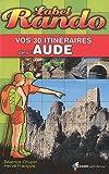 echange, troc Béatrice Chupin, Hervé François - Vos 30 itinéraires dans l'Aude