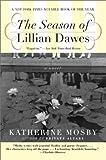 img - for The Season of Lillian Dawes: A Novel book / textbook / text book