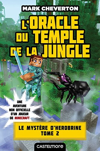 L'Oracle du temple de la jungle: Minecraft - Le Mystère de Herobrine, T2