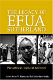 The Legacy of Efua Sutherland: Pan-African Cultural Activism (Ayebia Clarke Publishing Ltd)