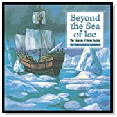 Beyond the Sea of Ice: The Voyages of Henry Hudson (Great Explorers)