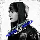Never Say Never (The Remixes)by Justin Bieber