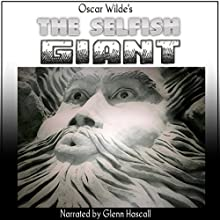The Selfish Giant Audiobook by Oscar Wilde Narrated by Glenn Hascall