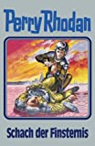 Perry Rhodan, Bd.73, Schach der Finsternis (Perry Rhodan Silberband)
