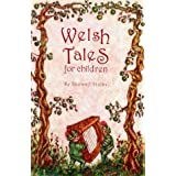 Welsh Tales for Childrenby Showell Styles