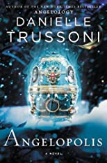 Angelopolis: A Novel (Angelology Series) by Trussoni, Danielle [2013]