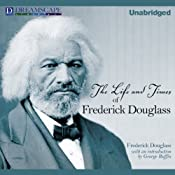 The Life and Times of Frederick Douglass: Written by Himself | [Frederick Douglass]