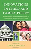 img - for Innovations in Child and Family Policy: Multidisciplinary Research and Perspectives on Strengthening Children and Their Families book / textbook / text book