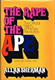 The Rape of the APE : the Official History of the Sex Revolution