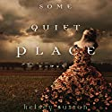 Some Quiet Place (       UNABRIDGED) by Kelsey Sutton Narrated by Jorjeana Marie