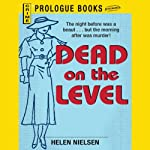 Dead on the Level (       UNABRIDGED) by Helen Nielsen Narrated by Christian Rummel