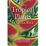 A Guide to Tropical Plants of Costa Rica ~ Willow Zuchowski