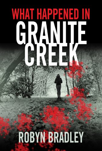 Bestselling Author Robyn Bradley's Thriller What Happened in Granite Creek is Today's Kindle Fire at KND eBook of The Day – 4.7 Stars & Just $2.99 on Kindle