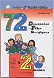 echange, troc Anne Gravier - 72 Dimanches et Fêtes liturgiques à 2 mains : Année liturgique A, avec Cahier d'activités