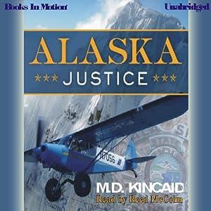 Alaska Justice | [M. D. Kincaid]