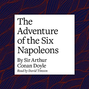 The Adventure of the Six Napoleons Audiobook