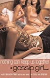 img - for Nothing Can Keep Us Together (Gossip Girl, Book 8) book / textbook / text book