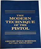 img - for The Modern Technique of the Pistol book / textbook / text book