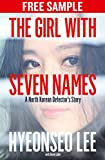 img - for The Girl with Seven Names: Free Sampler: A North Korean Defector's Story book / textbook / text book