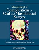 Management of Complications in Oral and Maxillofacial Surgery