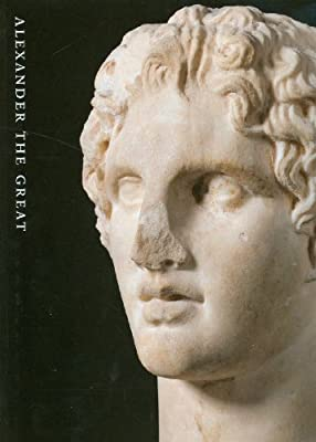 Alexander the Great: Treasures from an Epic Era of Hellenism
