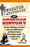 img - for Unsolved Mysteries of American History: An Eye-Opening Journey Through 500 Years of Discoveries, Disappearances, and Baffling Events   [UNSOLVED MYSTERIES OF AMER HIS] [Paperback] book / textbook / text book
