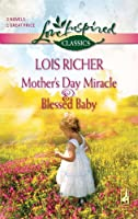 Mother's Day Miracle/Blessed Baby (Love Inspired Classics)