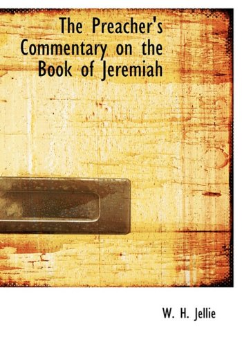 The Preacher's Commentary on the Book of Jeremiah