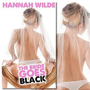 The Bride Goes Black (Interracial Gangbang) Audiobook