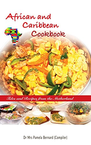 African and Caribbean Cookbook: Tales and Recipes from the Motherland