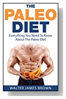Paleo Diet: Everything You Need to Know About The Paleo Diet (Lifestyle University Book 1)