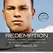 Redemption: A Rebellious Spirit, a Praying Mother, and the Unlikely Path to Olympic Gold | [Bryan Clay, Joel Kilpatrick]