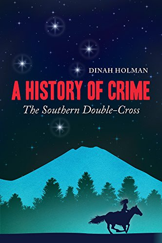 a-history-of-crime-the-southern-double-cross-english-edition