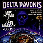 Delta Pavonis: Act of God, Book 4 (       UNABRIDGED) by Eric Kotani, John Maddox Roberts Narrated by Tara Sands
