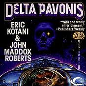 Delta Pavonis: Act of God, Book 4 | Eric Kotani, John Maddox Roberts