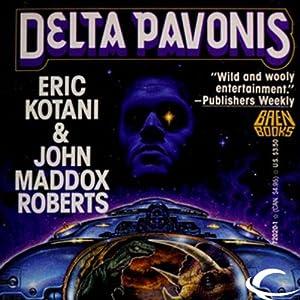 Delta Pavonis: Act of God, Book 4 | [Eric Kotani, John Maddox Roberts]