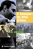 A Sweeper-Up After Artists: A Memoir